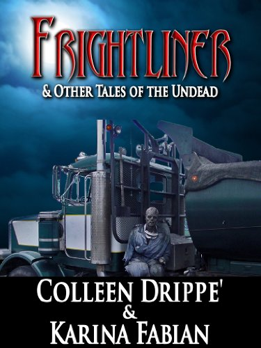 Frightliner & Other Tales of the Undead
